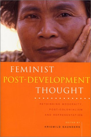 Feminist Post-Development Thought Rethinking Modernity, Post-Colonialism and Representation  2002 edition cover