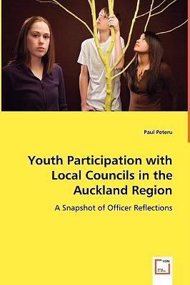 Youth Participation with Local Councils in the Auckland Region:   2008 9783836486477 Front Cover