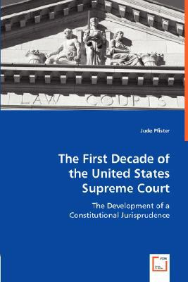 First Decade of the United States Supreme Court N/A 9783836499477 Front Cover