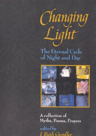 Changing Light The Eternal Cycle of Night and Day Reprint edition cover