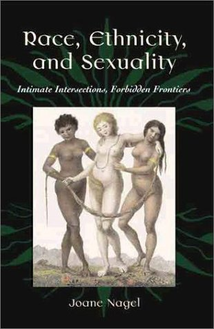 Race, Ethnicity, and Sexuality Intimate Intersections, Forbidden Frontiers  2003 edition cover