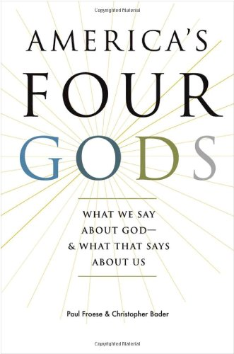 America's Four Gods What We Say about God - And What That Says about Us  2010 edition cover