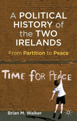 Political History of the Two Irelands From Partition to Peace  2012 edition cover
