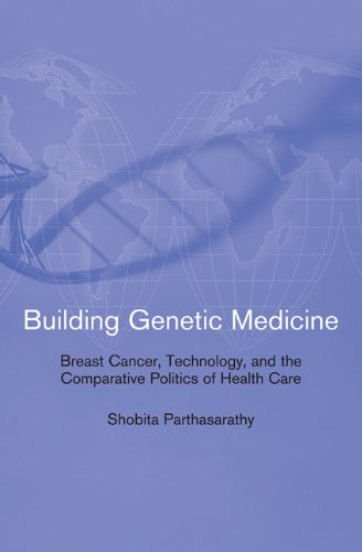 Building Genetic Medicine Breast Cancer, Technology, and the Comparative Politics of Health Care  2012 edition cover