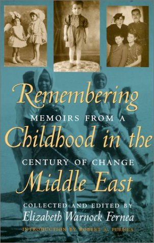 Remembering Childhood in the Middle East Memoirs from a Century of Change  2002 edition cover