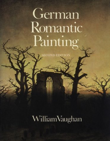 German Romantic Painting  2nd 1994 9780300060478 Front Cover