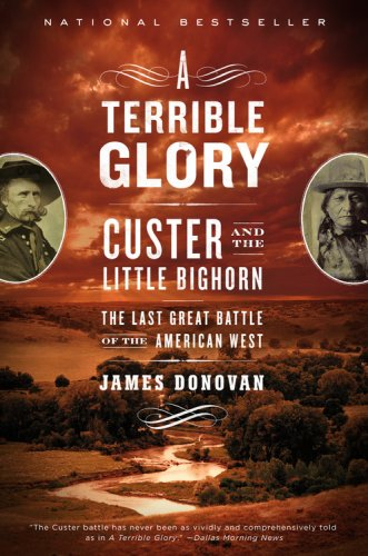 Terrible Glory Custer and the Little Bighorn - the Last Great Battle of the American West  2009 edition cover