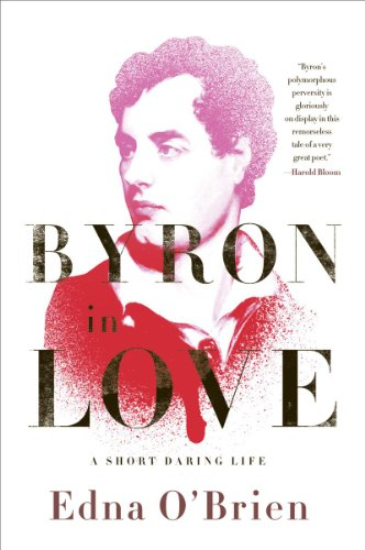 Byron in Love A Short Daring Life N/A edition cover