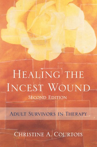 Healing the Incest Wound Adult Survivors in Therapy 2nd 2010 edition cover