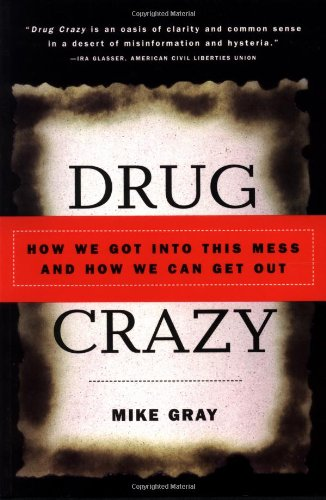 Drug Crazy How We Got into This Mess and How We Can Get Out  2000 edition cover