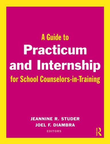Practium and Internship for School Counselors-in-Training   2010 (Guide (Instructor's)) edition cover