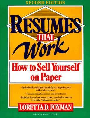 Resumes That Work How to Sell Yourself on Paper 2nd 1993 (Revised) 9780471577478 Front Cover