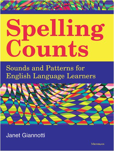 Spelling Counts Sounds and Patterns for English Language Learners N/A edition cover