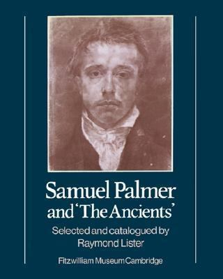 Samuel Palmer and 'the Ancients'   1984 9780521278478 Front Cover