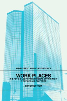 Work Places The Psychology of the Physical Environment in Offices and Factories  1986 9780521319478 Front Cover