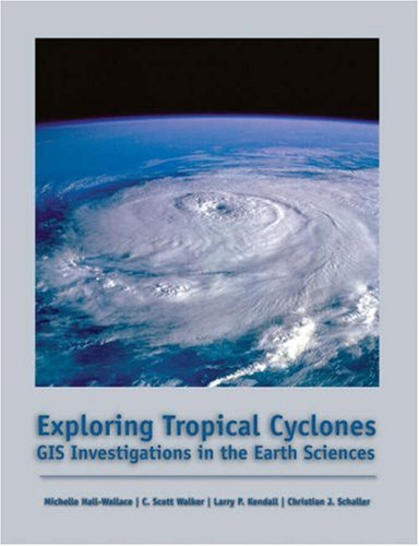 Exploring Tropical Cyclones GIS Investigations for the Earth Sciences  2003 9780534391478 Front Cover