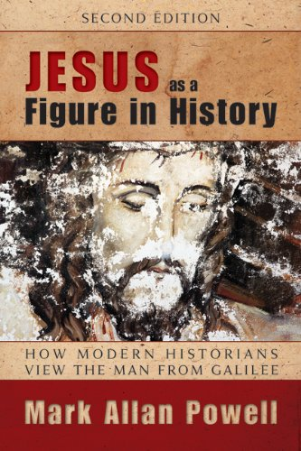 Jesus As a Figure in History, Second Edition How Modern Historians View the Man from Galilee 2nd 2013 (Revised) 9780664234478 Front Cover
