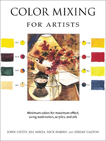 Color Mixing for Artists Minimum colors for maximum effect, using watercolors, acrylics, and Oils  2002 edition cover