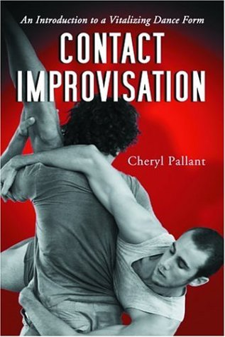 Contact Improvisation An Introduction to a Vitalizing Dance Form  2006 edition cover