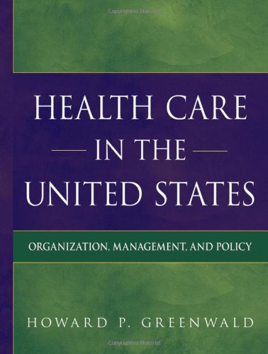 Health Care in the United States Organization, Management, and Policy  2010 edition cover