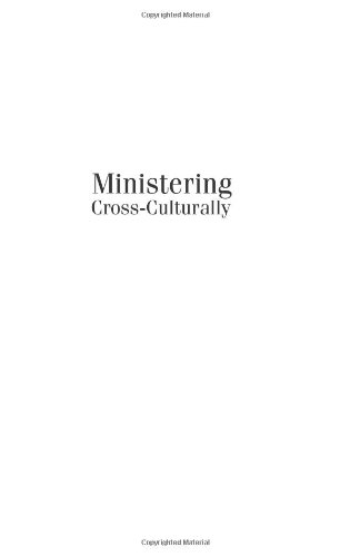 Ministering Cross-Culturally An Incarnational Model for Personal Relationships 2nd 2003 edition cover