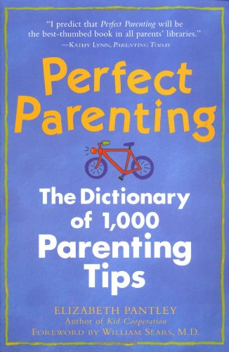 Perfect Parenting The Dictionary of 1,000 Parenting Tips  1998 edition cover