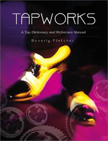 Tapworks A Tap Dictionary and Reference Manual 2nd 2002 9780871272478 Front Cover
