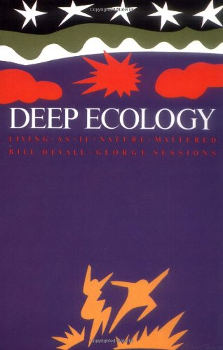 Deep Ecology Living as If Nature Mattered N/A edition cover