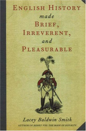 English History Made Brief, Irreverent, and Pleasurable   2006 9780897335478 Front Cover