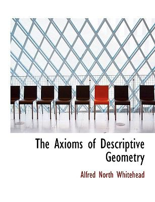 Axioms of Descriptive Geometry N/A 9781115223478 Front Cover