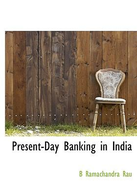 Present-Day Banking in Indi N/A 9781115364478 Front Cover
