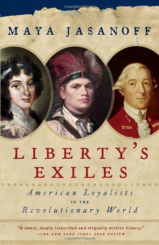 Liberty's Exiles American Loyalists in the Revolutionary World  2012 edition cover