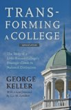 Transforming a College The Story of a Little-Known College's Strategic Climb to National Distinction 2nd 2014 edition cover