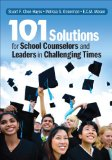 101 Solutions for School Counselors and Leaders in Challenging Times   2014 edition cover