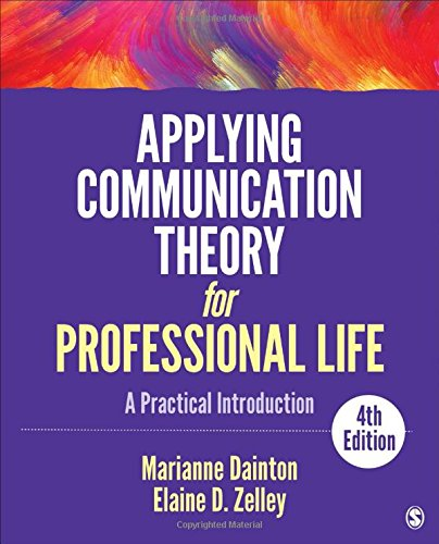 Applying Communication Theory for Professional Life: A Practical Introduction  2018 9781506315478 Front Cover