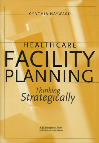 Healthcare Facility Planning Thinking Strategically  2005 9781567932478 Front Cover