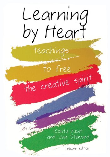 Learning by Heart Teaching to Free the Creative Spirit 2nd 2008 edition cover