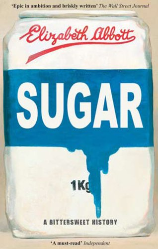 Sugar A Bittersweet History N/A edition cover