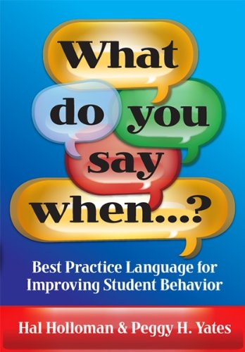 What Do You Say When... ? Best Practice Language for Improving Student Behavior  2010 edition cover