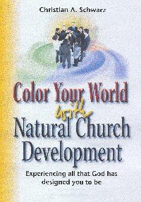 Color Your World with Natural Church Development 1st edition cover
