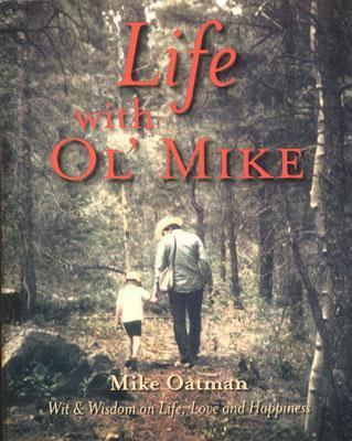 Life with Ol' Mike : Wit and Wisdom on Life, Love and Happiness  2003 9781930709478 Front Cover