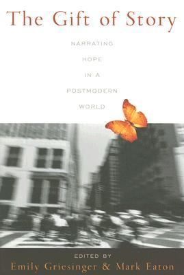 Gift of Story Narrating Hope in a Postmodern World  2006 edition cover