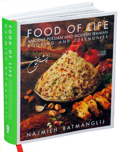 Food of Life Ancient Persian and Modern Iranian Cooking and Ceremonies 4th 2011 (Expanded) edition cover