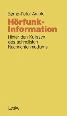 H�rfunk-Information Hinter Den Kulissen des Schnellsten Nachrichtenmediums  1981 9783810003478 Front Cover