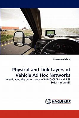 Physical and Link Layers of Vehicle Ad Hoc Networks  N/A 9783838328478 Front Cover
