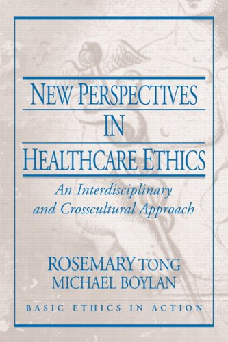 New Perspectives in Healthcare Ethics An Interdisciplinary and Crosscultural Approach  2007 edition cover