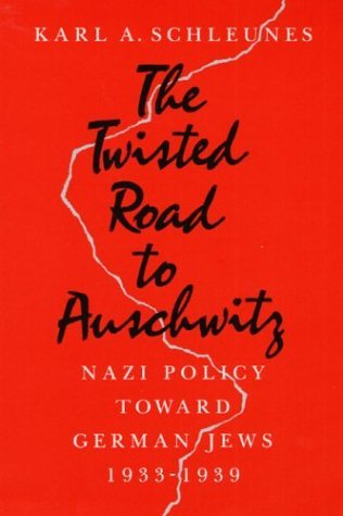 Twisted Road to Auschwitz Nazi Policy Toward German Jews, 1933-1939 N/A edition cover