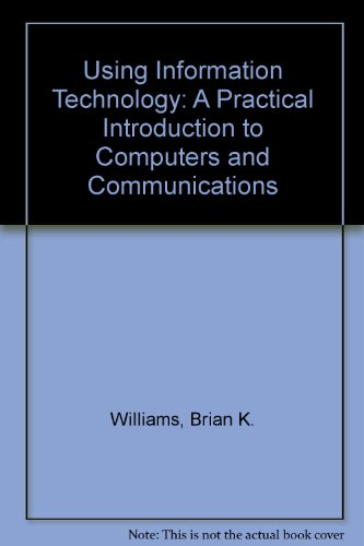 Using Information Technology : A Practical Introduction to Computers and Communications 3rd 1999 (Abridged) 9780256261479 Front Cover