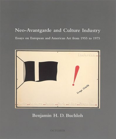 Neo-Avantgarde and Culture Industry Essays on European and American Art from 1955 to 1975  2003 (Reprint) edition cover