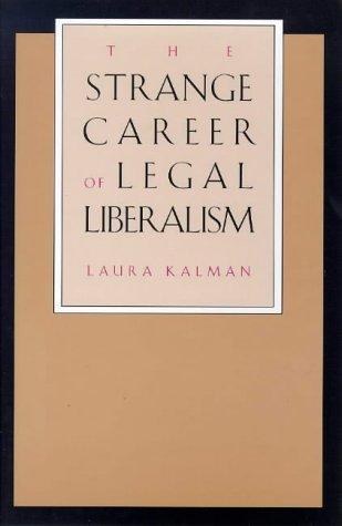 Strange Career of Legal Liberalism   1998 9780300076479 Front Cover